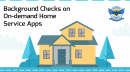Background Verification Services for On-Demand Home Service Apps