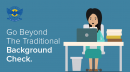 Go Beyond the Traditional Background Check