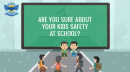 Are You Sure Whether Your Kids Are Safe At School