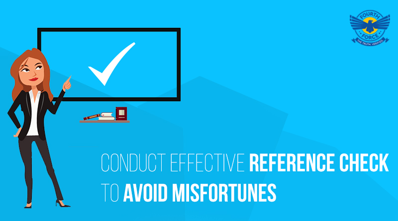 Conduct Effective Reference Check To Avoid Misfortune